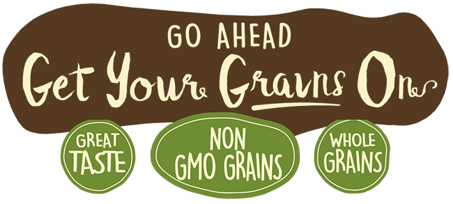 Great Taste, Non-GMO Grains, Whole Grains